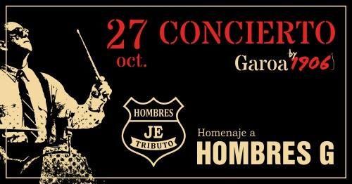 Hombres je tributo a Hombres G Garoa