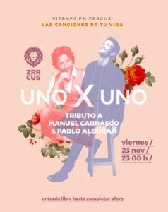Uno X Uno tributo de Pablo Alborán y Manuel Carrasco en Sala Zrrcus de Cáceres