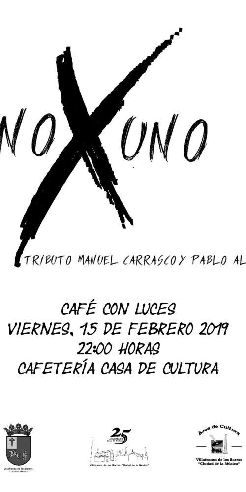 Uno X Uno tributo a Pablo Alboránn y Manuel Carrasco en Villafranca de los barros