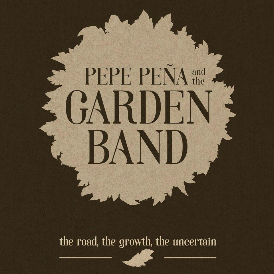 Pepe Peña & The Garden Band